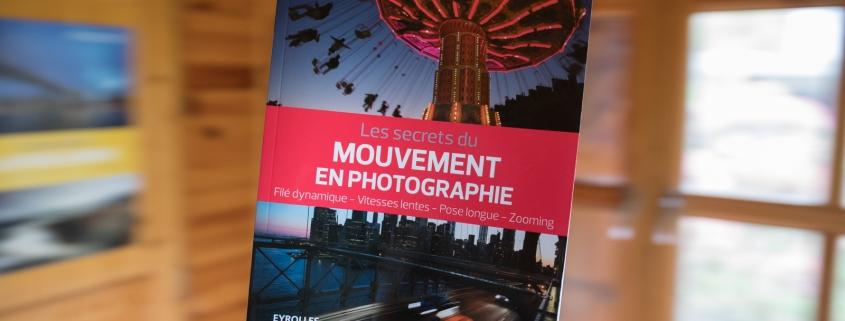 """Couverture du livre """"Les secrets du mouvement en photographie"""" de Christophe Audebert, éditions Eyrolles"""